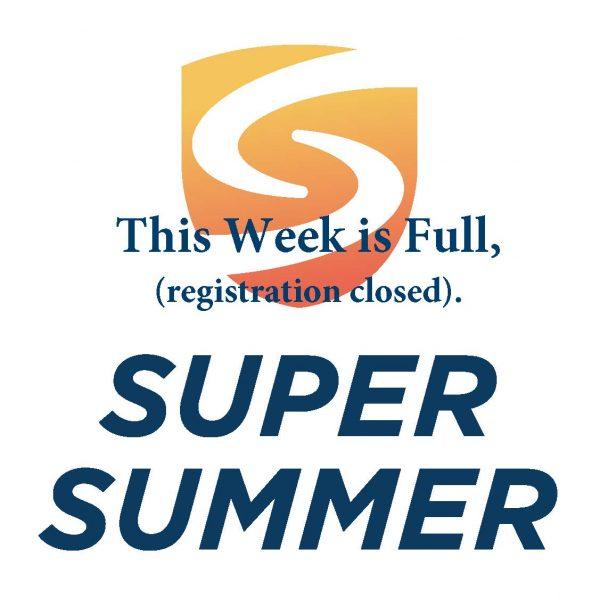 Super Summer Wk 2 is Full