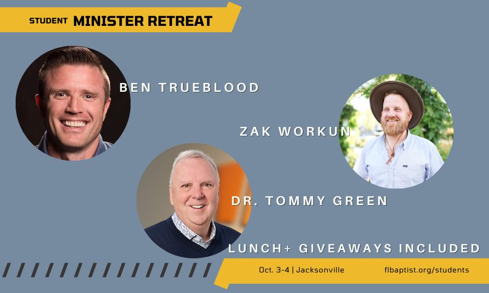 Student Ministry Retreat, Ben Trueblood, Zak Workun, Tommy Green