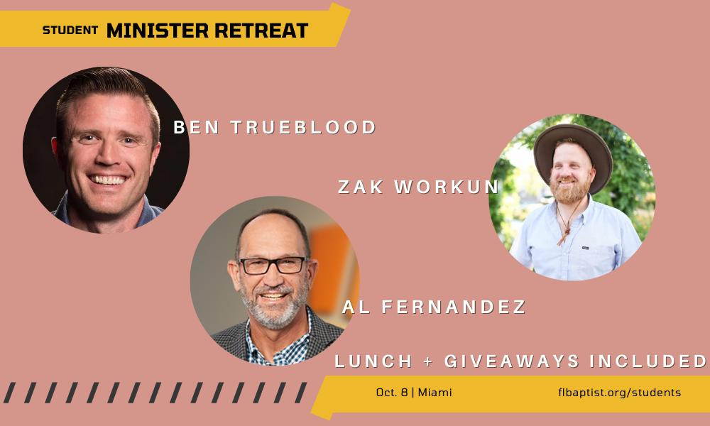 Student Ministry Retreat, Ben Trueblood, Zak Workun, Al Fernandez